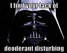 i-find-your-lack-of-deoderant-disturbing